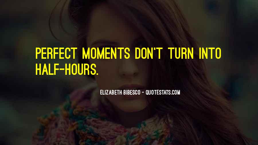 Quotes About Perfect Moments #1620651