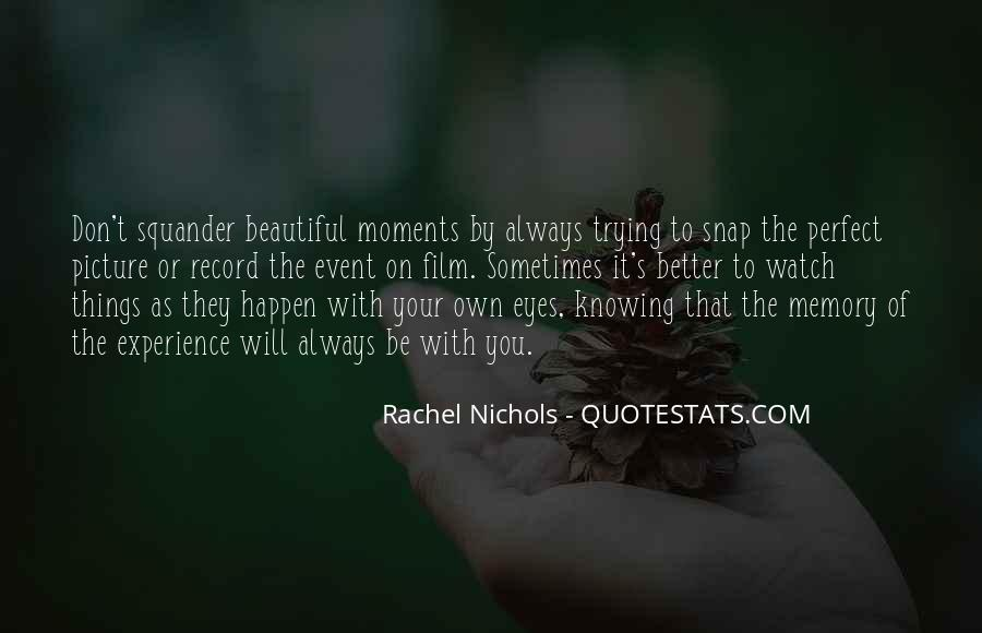 Quotes About Perfect Moments #1857468