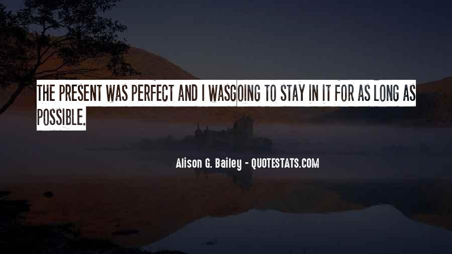 Quotes About Perfect Moments #271464