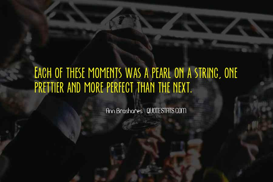 Quotes About Perfect Moments #348813