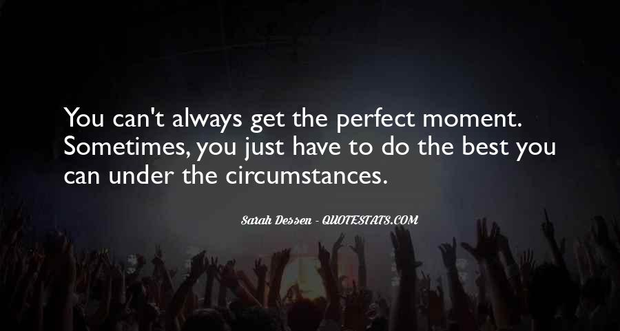 Quotes About Perfect Moments #362934