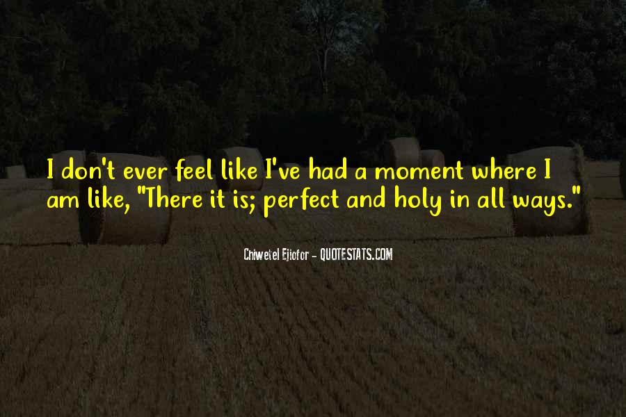 Quotes About Perfect Moments #541453