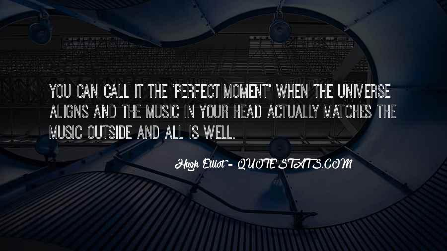 Quotes About Perfect Moments #615916