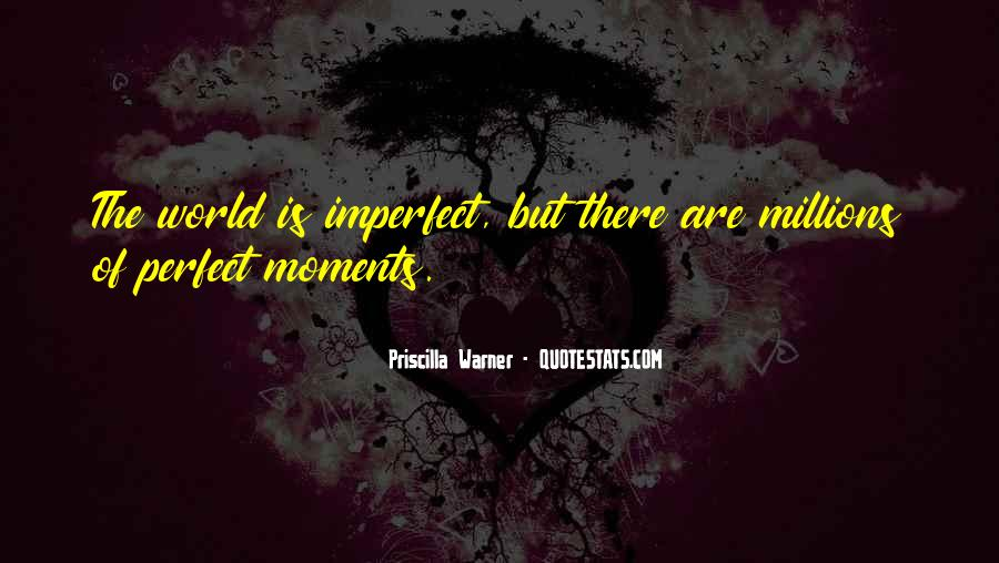 Quotes About Perfect Moments #831413