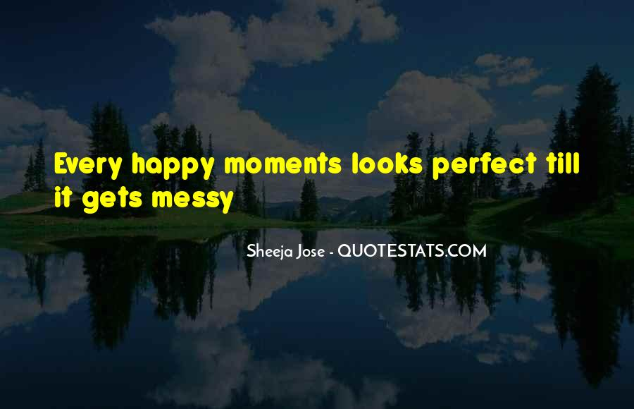 Quotes About Perfect Moments #86929