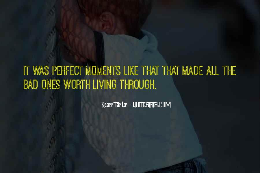 Quotes About Perfect Moments #910717