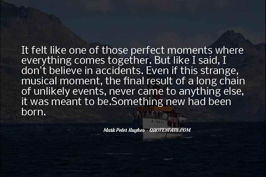 Quotes About Perfect Moments #935690