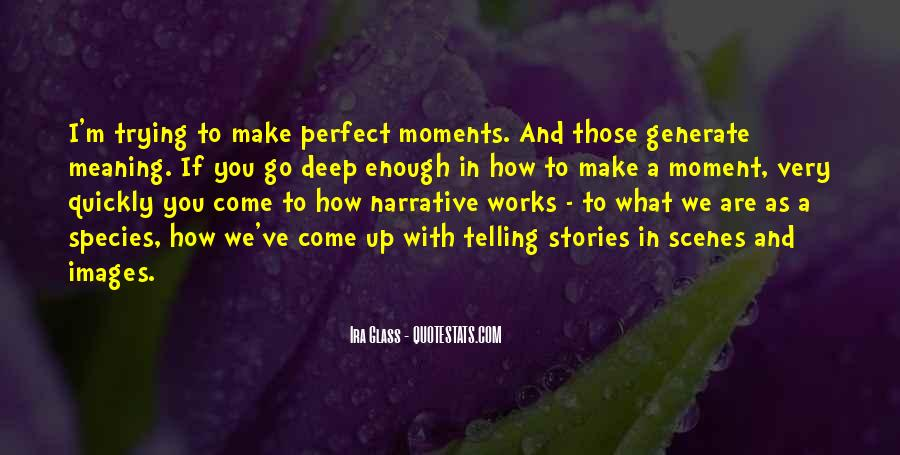 Quotes About Perfect Moments #959907