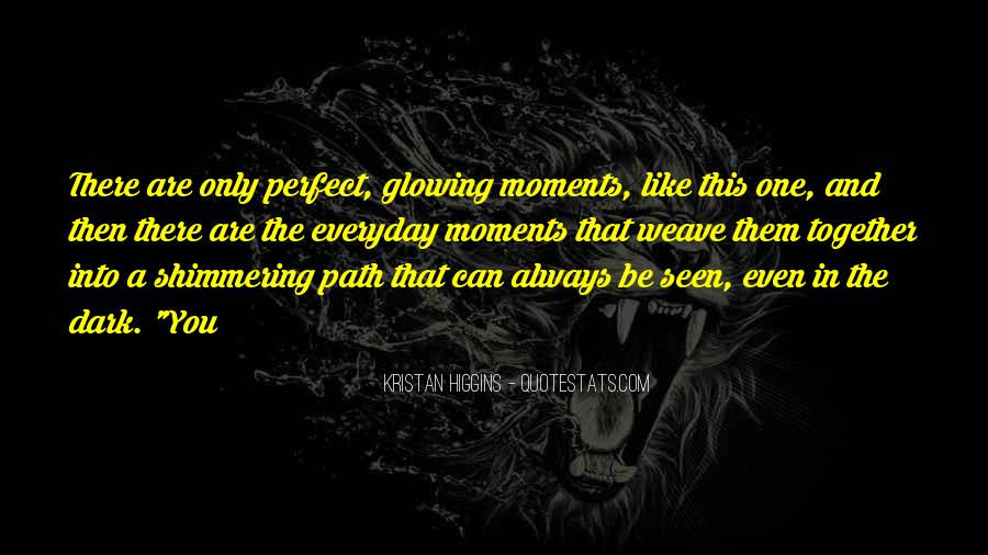 Quotes About Perfect Moments #962005