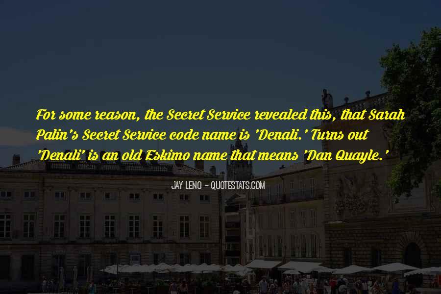 Quotes About The Secret Service #1518998