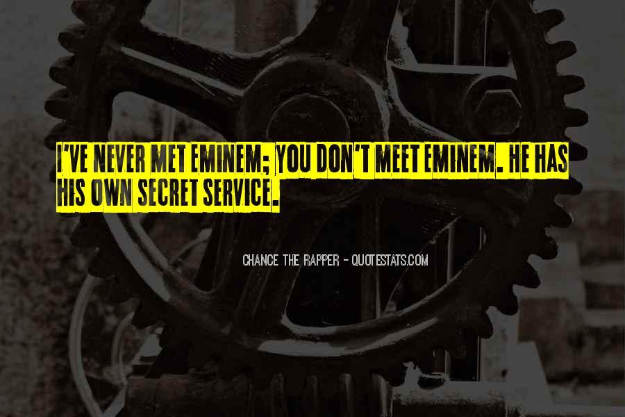 Quotes About The Secret Service #1750634