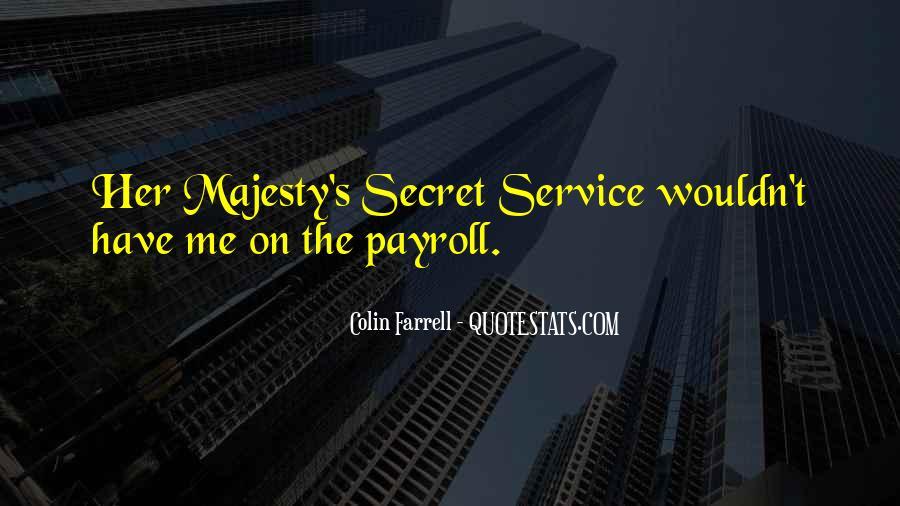 Quotes About The Secret Service #1761168