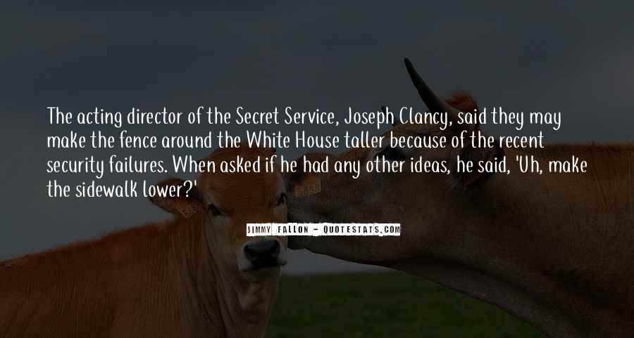 Quotes About The Secret Service #3285