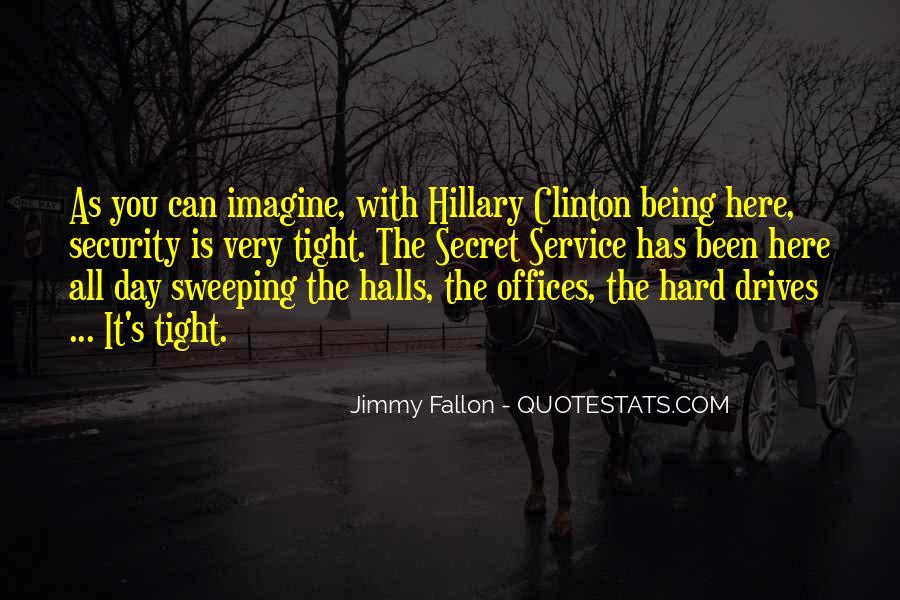 Quotes About The Secret Service #484424