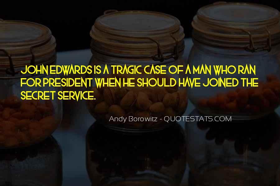 Quotes About The Secret Service #514432