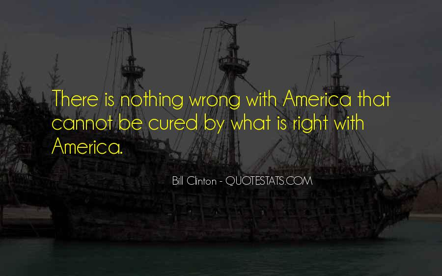 Quotes About What's Wrong With America #220141