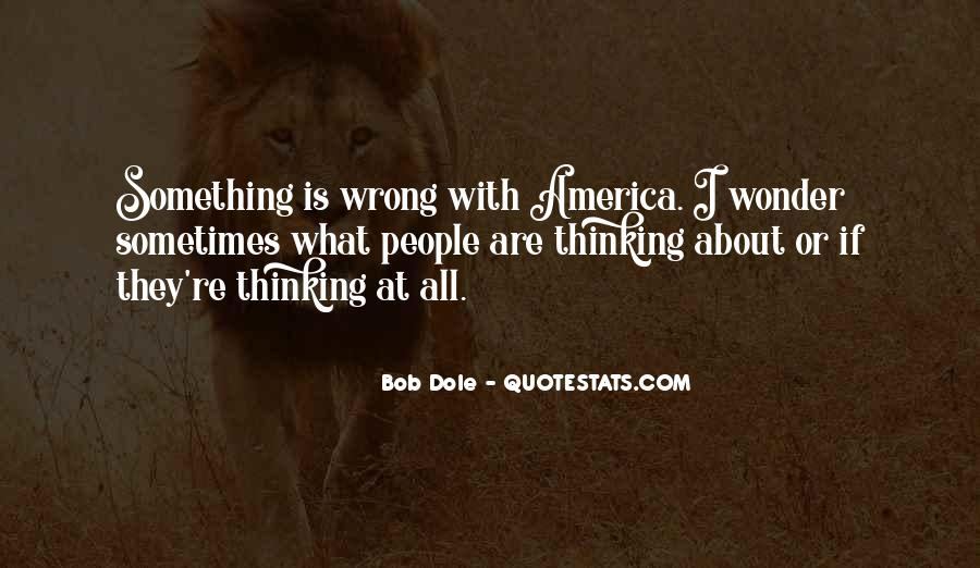 Quotes About What's Wrong With America #250726