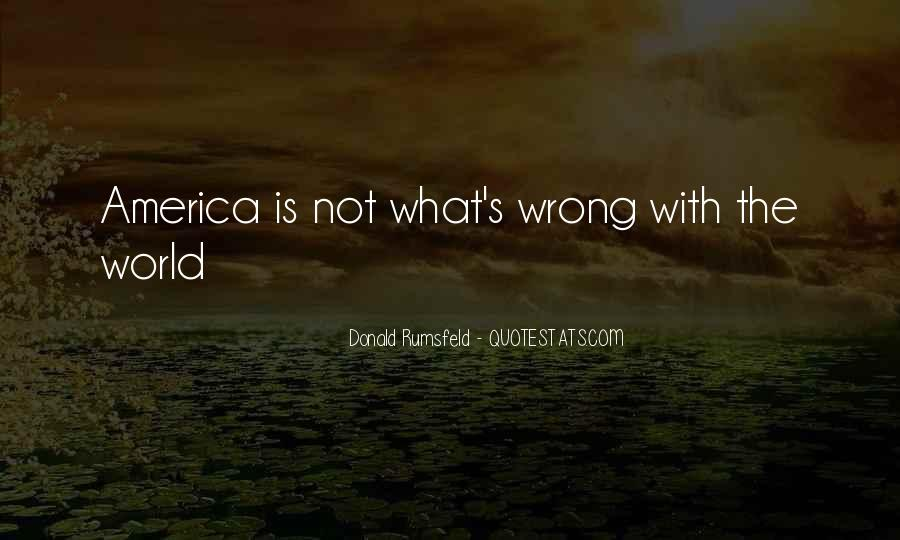 Quotes About What's Wrong With America #571474