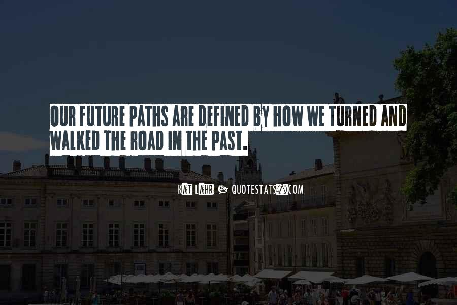 Quotes About Our Paths In Life #1479329