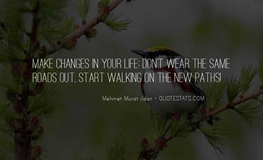 Quotes About Our Paths In Life #151173