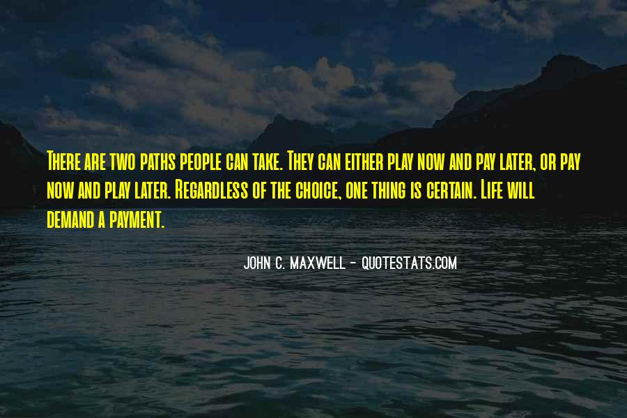 Quotes About Our Paths In Life #371744