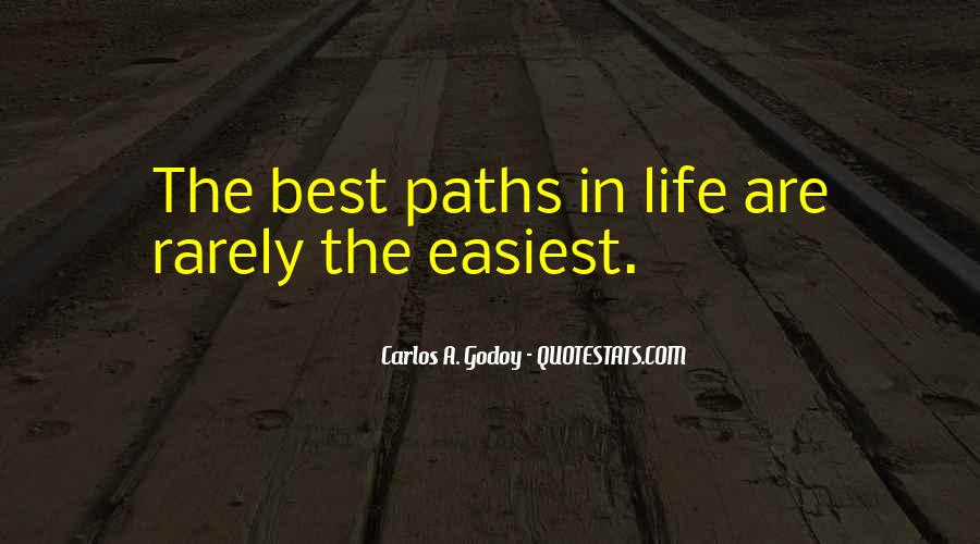 Quotes About Our Paths In Life #391140