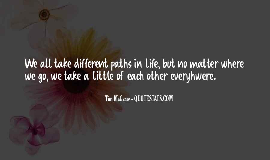 Quotes About Our Paths In Life #453149