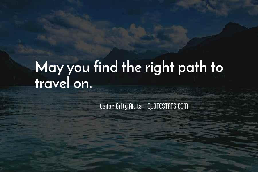 Quotes About Our Paths In Life #461355