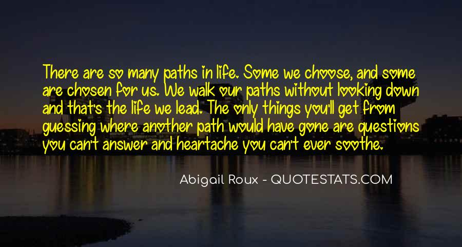 Quotes About Our Paths In Life #51010