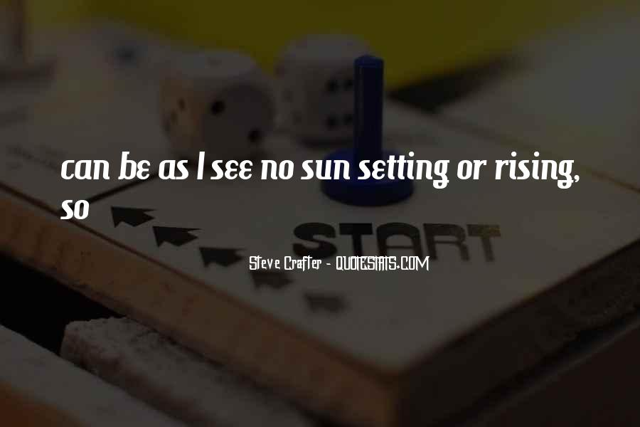 Quotes About The Sun Setting And Rising #1076012