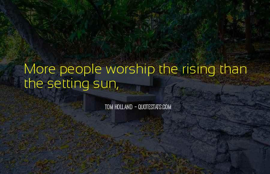 Quotes About The Sun Setting And Rising #139175