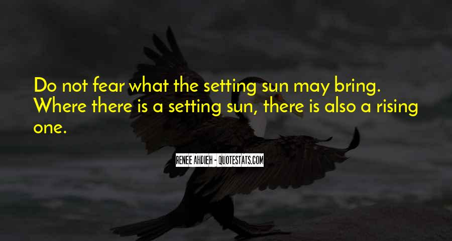 Quotes About The Sun Setting And Rising #1629195