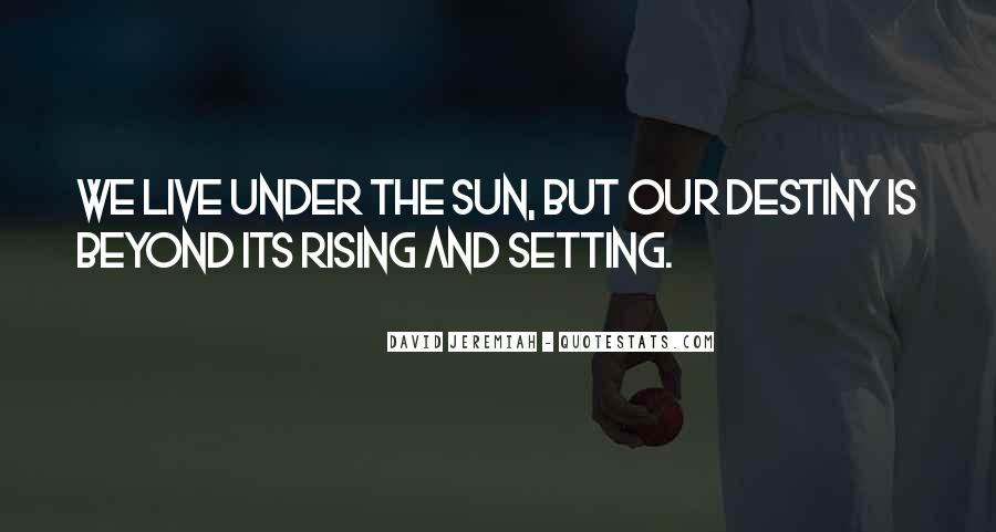Quotes About The Sun Setting And Rising #882576