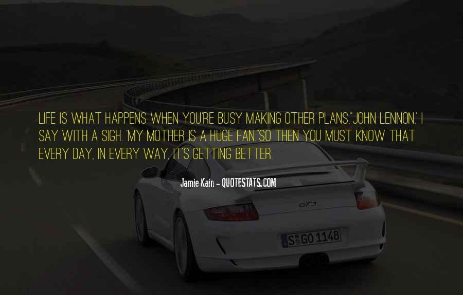 Quotes About Things Getting Better In Life #750840