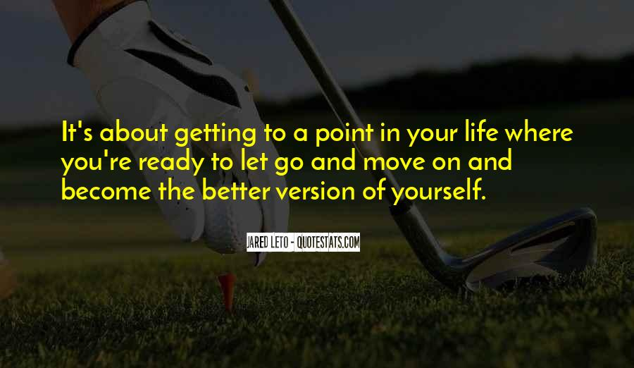 Quotes About Things Getting Better In Life #98770