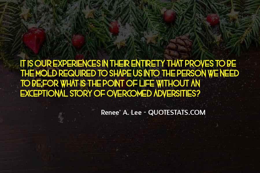 Quotes About Life Experiences Shape Who You Are #378792