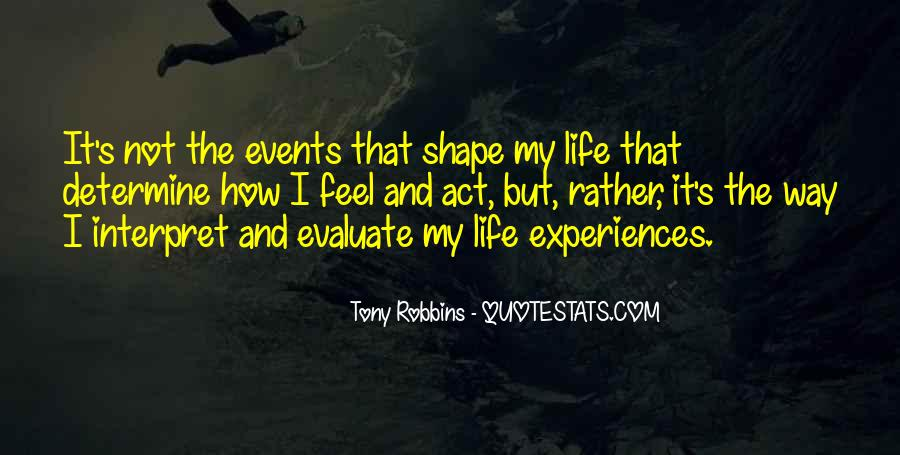 Quotes About Life Experiences Shape Who You Are #835490