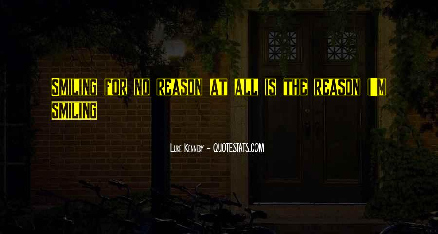 Quotes About Reason For Smiling #1746565