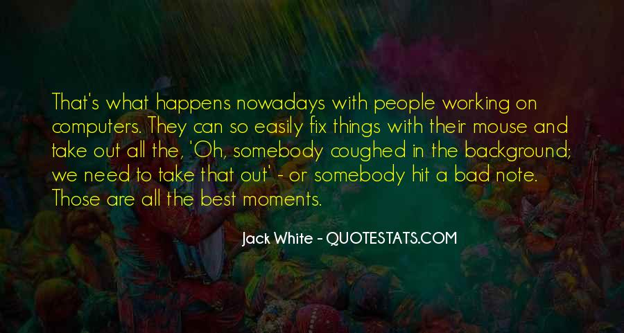 Quotes About Bad Moments #1174661