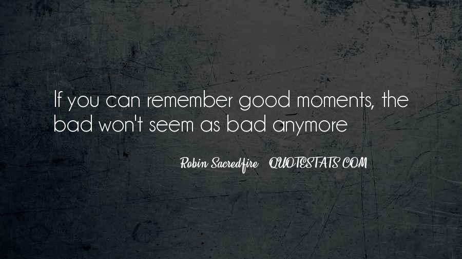 Quotes About Bad Moments #1412728