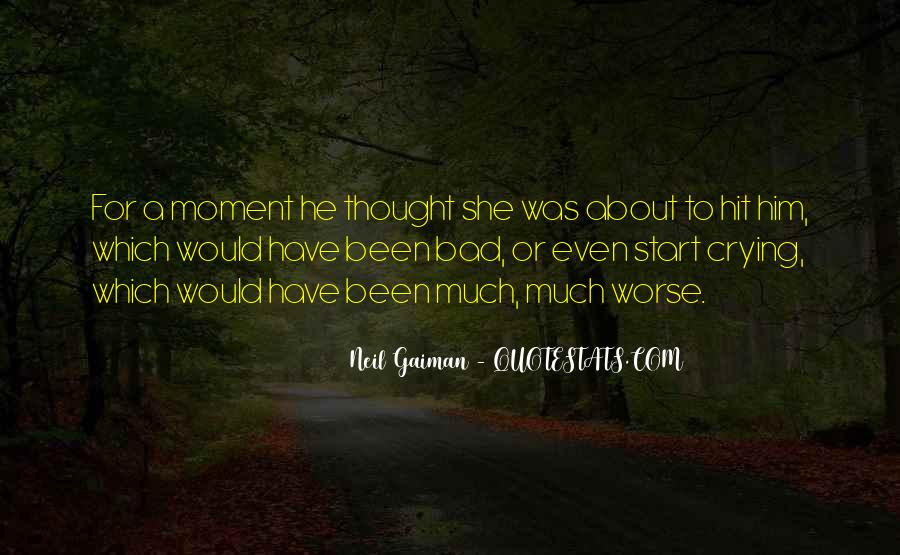 Quotes About Bad Moments #367845
