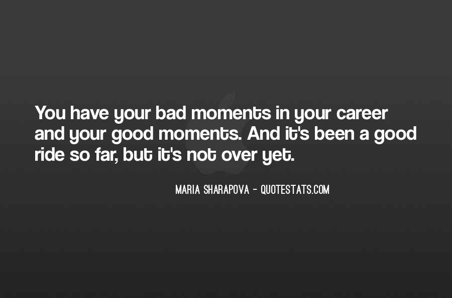 Quotes About Bad Moments #423014