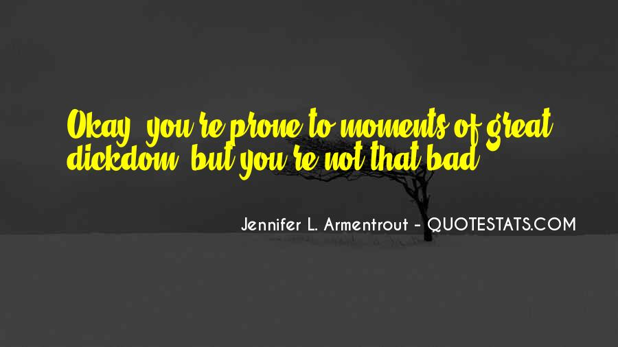 Quotes About Bad Moments #653489