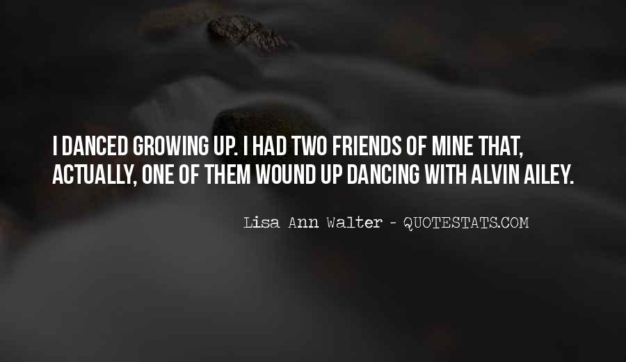 Quotes About Friends Growing #423636