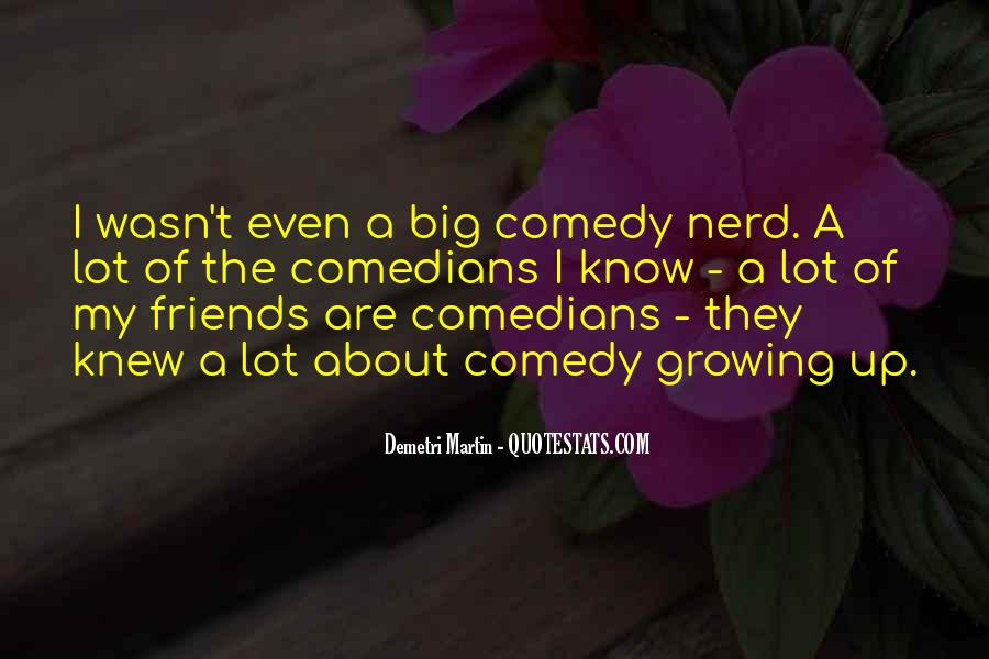 Quotes About Friends Growing #499599