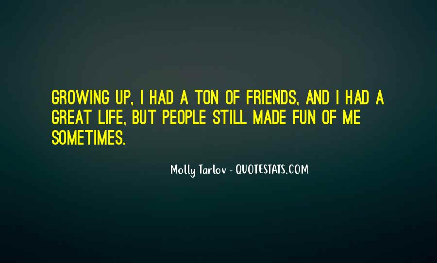 Quotes About Friends Growing #776023