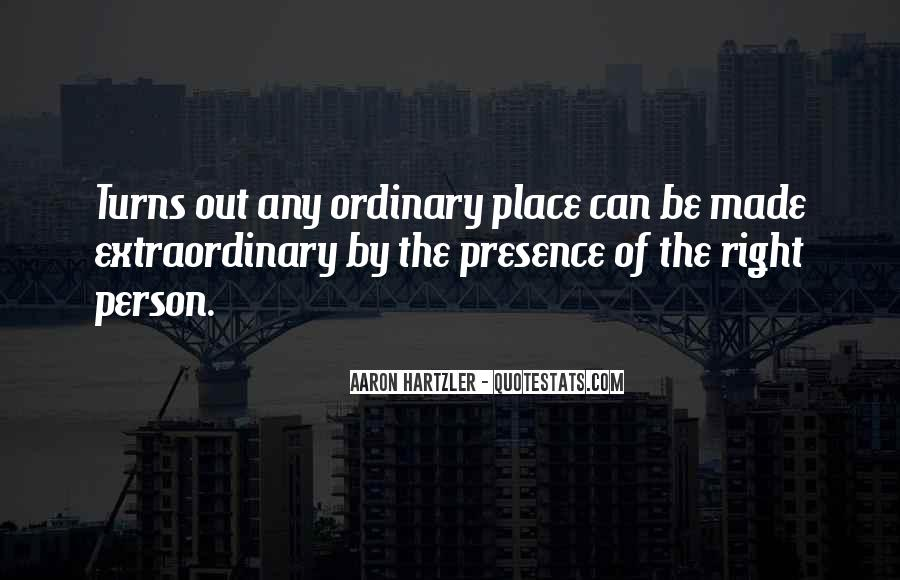 Quotes About Out Of The Ordinary #299792