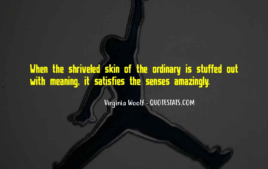 Quotes About Out Of The Ordinary #387331