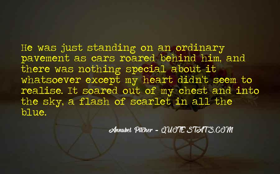 Quotes About Out Of The Ordinary #504373