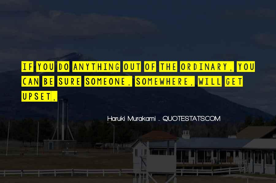 Quotes About Out Of The Ordinary #530849